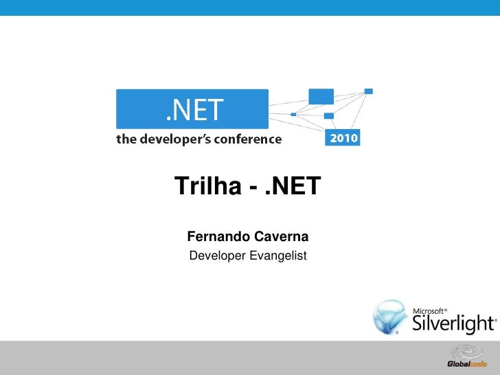 Trilha - .NET<br />Fernando Caverna<br />Developer Evangelist<br />