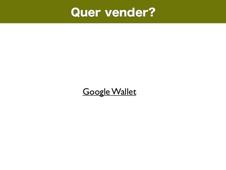 Quer vender? Google Wallet