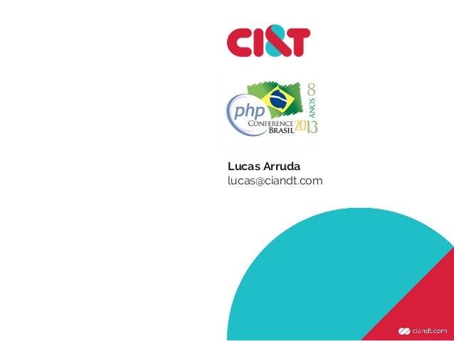 Lucas Arruda lucas@ciandt.com