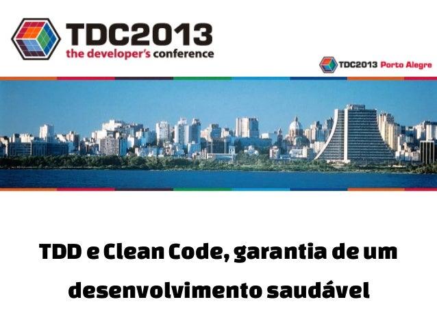 TDD e Clean Code, garantia de um desenvolvimento saudável