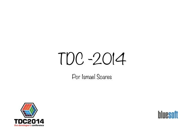TDC -2014 Por Ismael Soares