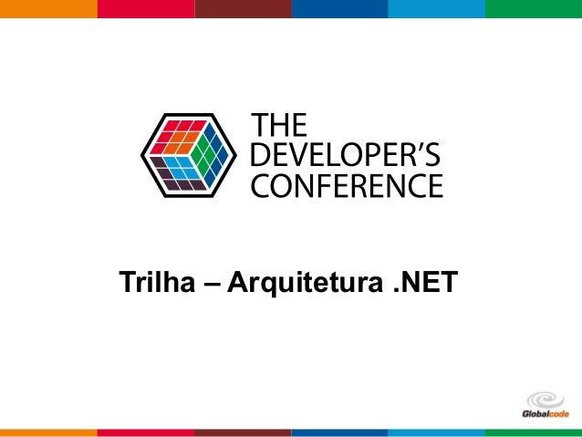 Globalcode – Open4education Trilha – Arquitetura .NET