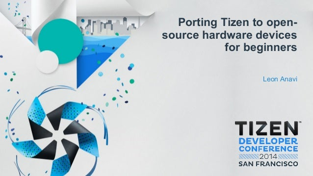 Porting Tizen to open- source hardware devices for beginners Leon Anavi