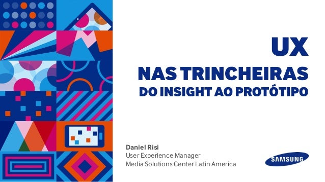 Daniel Risi User Experience Manager Media Solutions Center Latin America