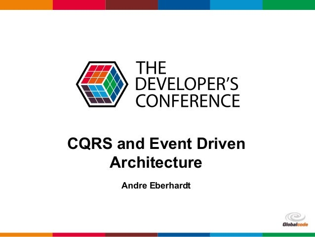 Globalcode – Open4education CQRS and Event Driven Architecture Andre Eberhardt