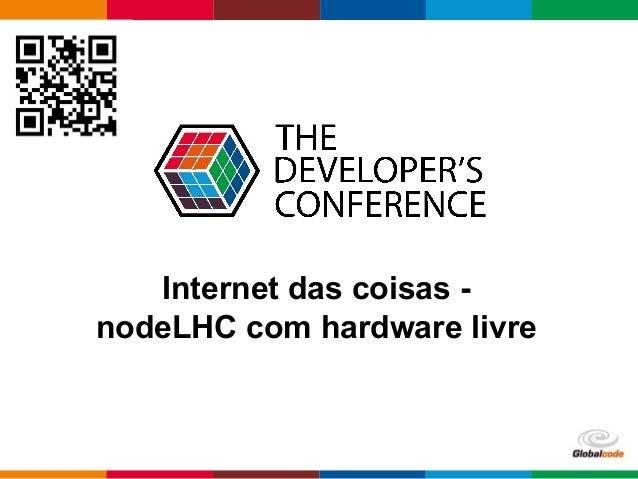 pen4education Internet das coisas - nodeLHC com hardware livre