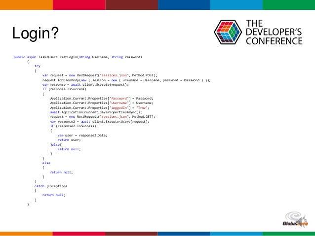 Globalcode – Open4education Login? public async Task<User> RestLogin(string Username, string Password) { try { var request...
