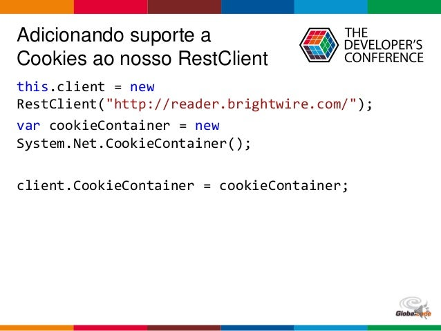 "Globalcode – Open4education Adicionando suporte a Cookies ao nosso RestClient this.client = new RestClient(""http://reader...."