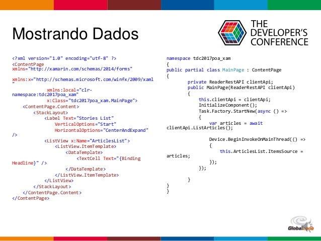 "Globalcode – Open4education Mostrando Dados <?xml version=""1.0"" encoding=""utf-8"" ?> <ContentPage xmlns=""http://xamarin.com..."