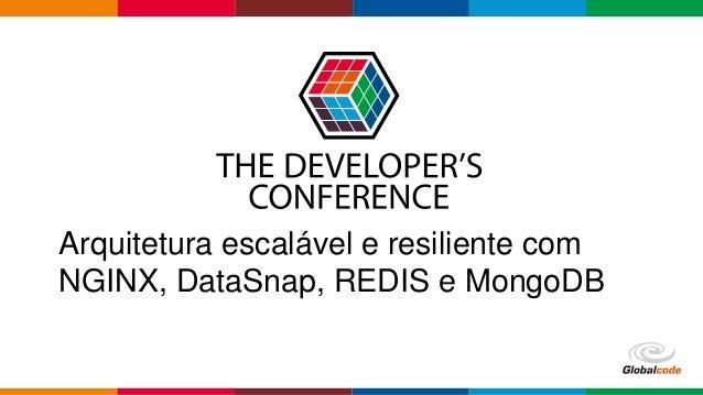 Globalcode – Open4education Arquitetura escalável e resiliente com NGINX, DataSnap, REDIS e MongoDB