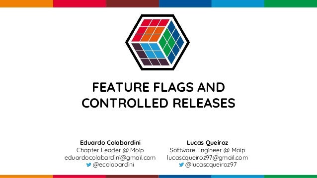 pen4education FEATURE FLAGS AND CONTROLLED RELEASES Eduardo Colabardini Chapter Leader @ Moip eduardocolabardini@gmail.com...