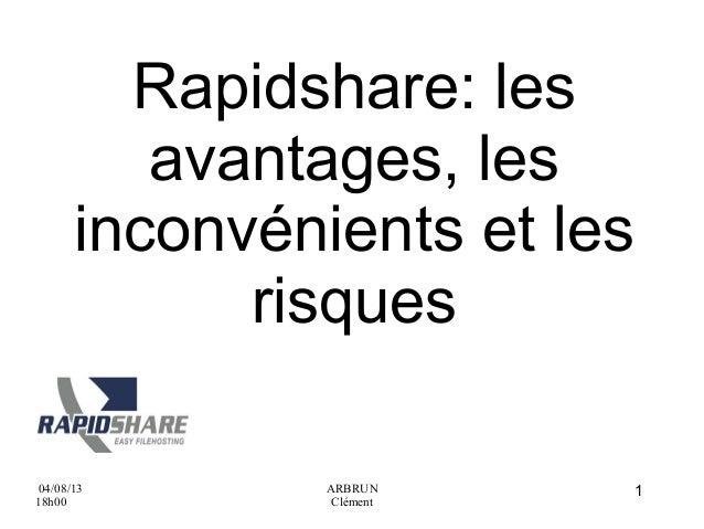 Rapidshare: les avantages, les inconvénients et les risques 04/08/13 18h00  ARBRUN Clément  1