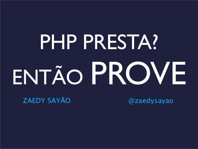 PHP PRESTA?ENTÃO PROVEZAEDY SAYÃO @zaedysayao
