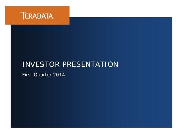 INVESTOR PRESENTATION First Quarter 2014