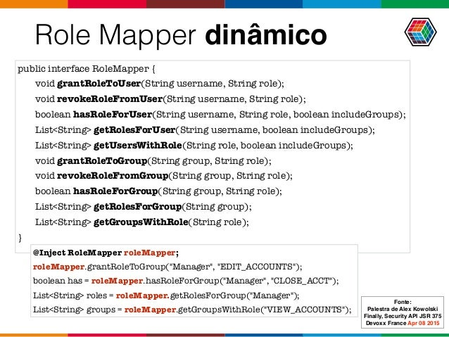 Role Mapper dinâmico public interface RoleMapper { void grantRoleToUser(String username, String role); void revokeRoleFrom...