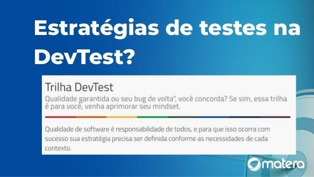 Estratégias de testes na DevTest?