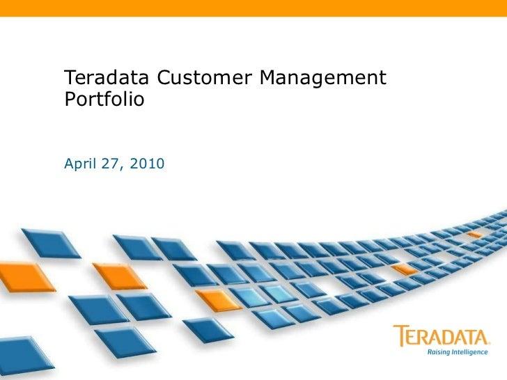 Teradata Customer Management Portfolio April 27, 2010
