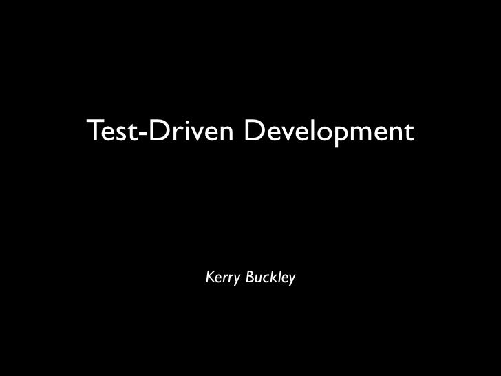 Test-Driven Development            Kerry Buckley