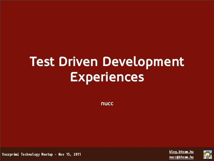 Test Driven Development      Experiences          nucc