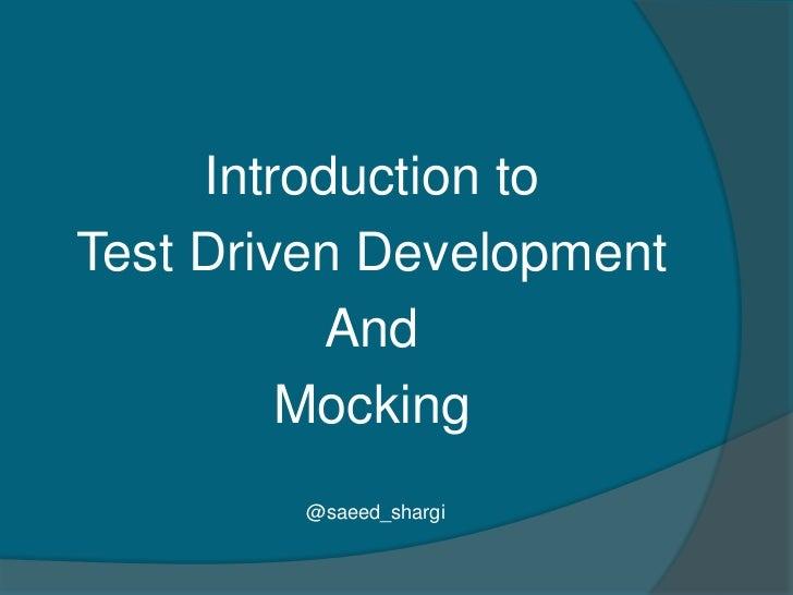 Introduction toTest Driven Development           And         Mocking        @saeed_shargi