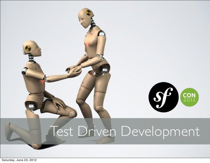 Test Driven DevelopmentSaturday, June 23, 2012