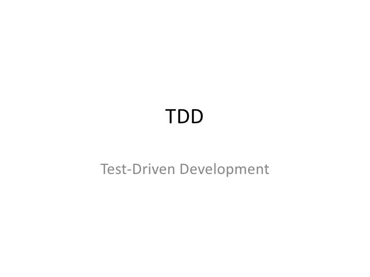 TDD<br />Test-Driven Development<br />