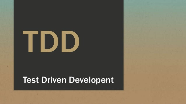 TDD Test Driven Developent