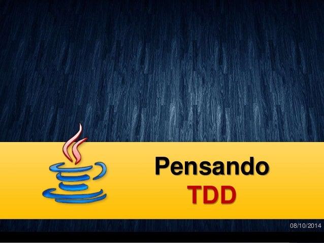 Pensando  TDD  08/10/2014