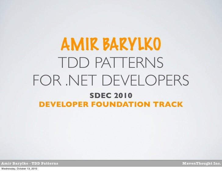 AMIR BARYLKO                          TDD PATTERNS                       FOR .NET DEVELOPERS                              ...