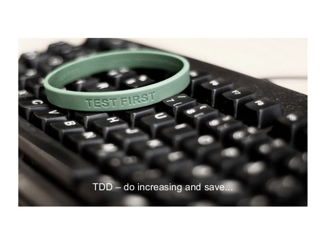TDD – do increasing and save...