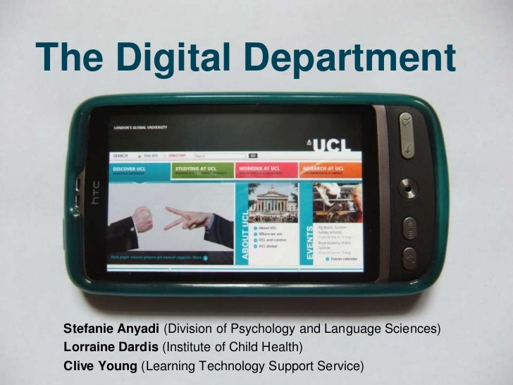 The Digital Department<br />Stefanie Anyadi (Division of Psychology and Language Sciences) <br />Lorraine Dardis (Institut...