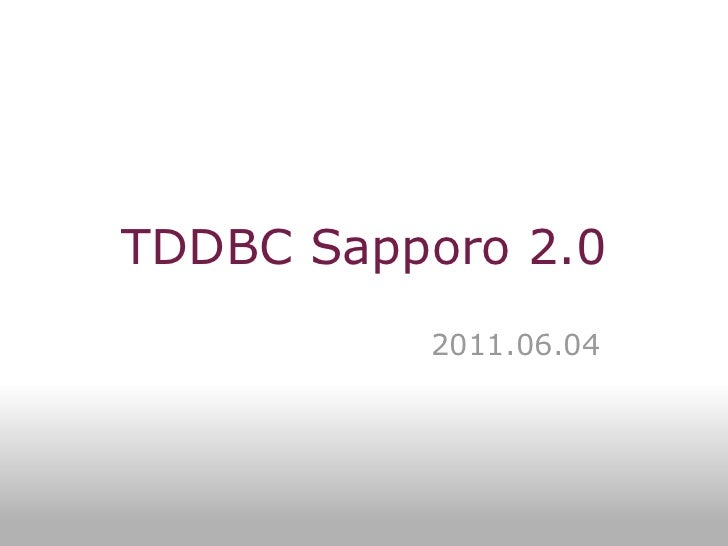 TDDBC Sapporo 2.0 2011.06.04