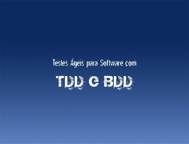 Testes Ágeis para Software com TDD e BDD