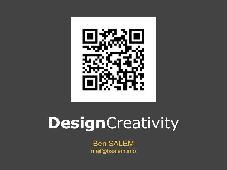 DesignCreativity     Ben SALEM     mail@bsalem.info