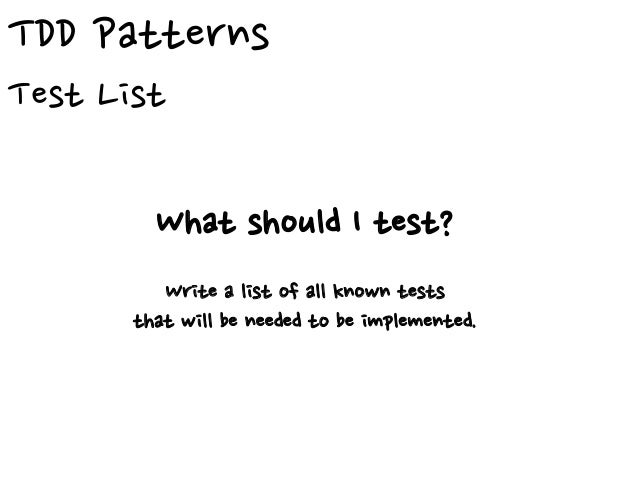TDD Patterns Test Data How do I represent the intent of the data? With a meaningful relationship between the expect and th...