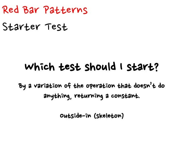 Red Bar Patterns Another Test How to discuss something off topic? Add a test to the list, and go back to the current test.