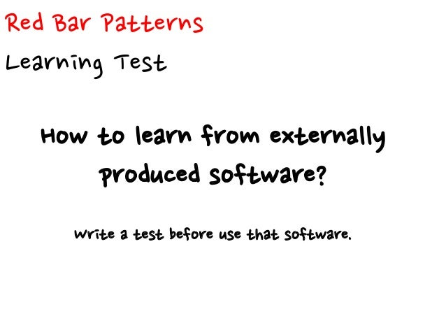 Red Bar Patterns Break What to do when I feel tired or stuck? Take a break.