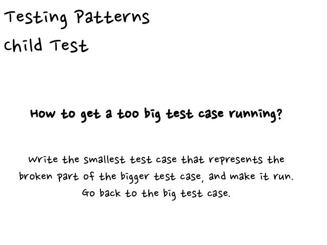 Testing Patterns Broken Test How to leave a programming session (alone)? Leave the last test broken.