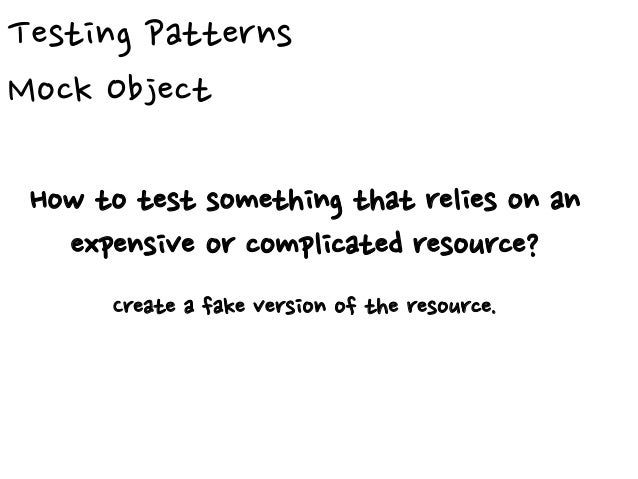 Testing Patterns Clean Check-in How to leave a programming session (in pair or in a team)? Leave all the tests running.
