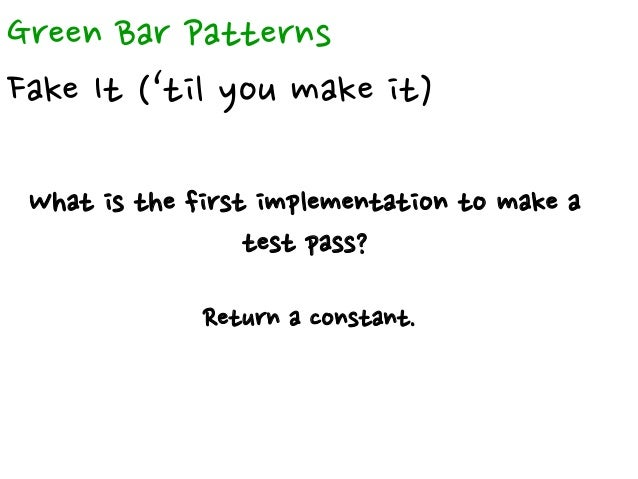 Green Bar Patterns One to Many How to implement with collections? Implement first without collections. Then make it work w...