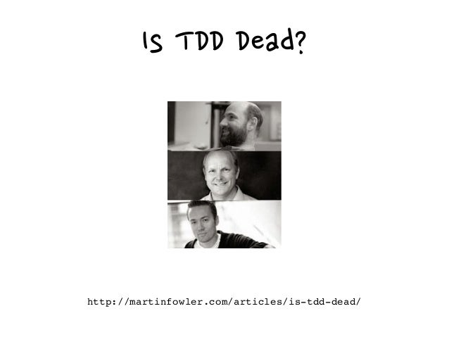 """""""TDD isn't taking you anywhere. You're making the decisions."""" Kent Beck, Is TDD dead? Part II."""
