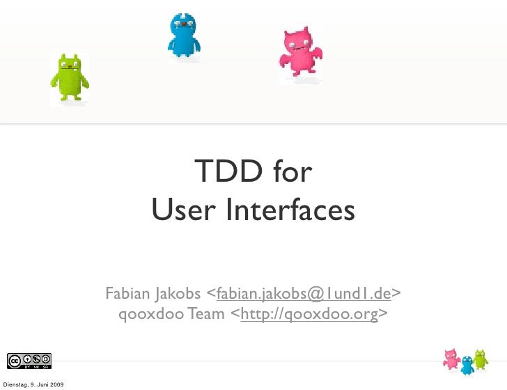 TDD for                               User Interfaces                           Fabian Jakobs <fabian.jakobs@1und1.de>    ...