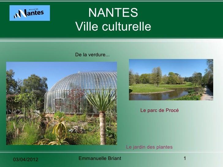 NANTES             Ville culturelle             De la verdure...                                        Le parc de Procé  ...
