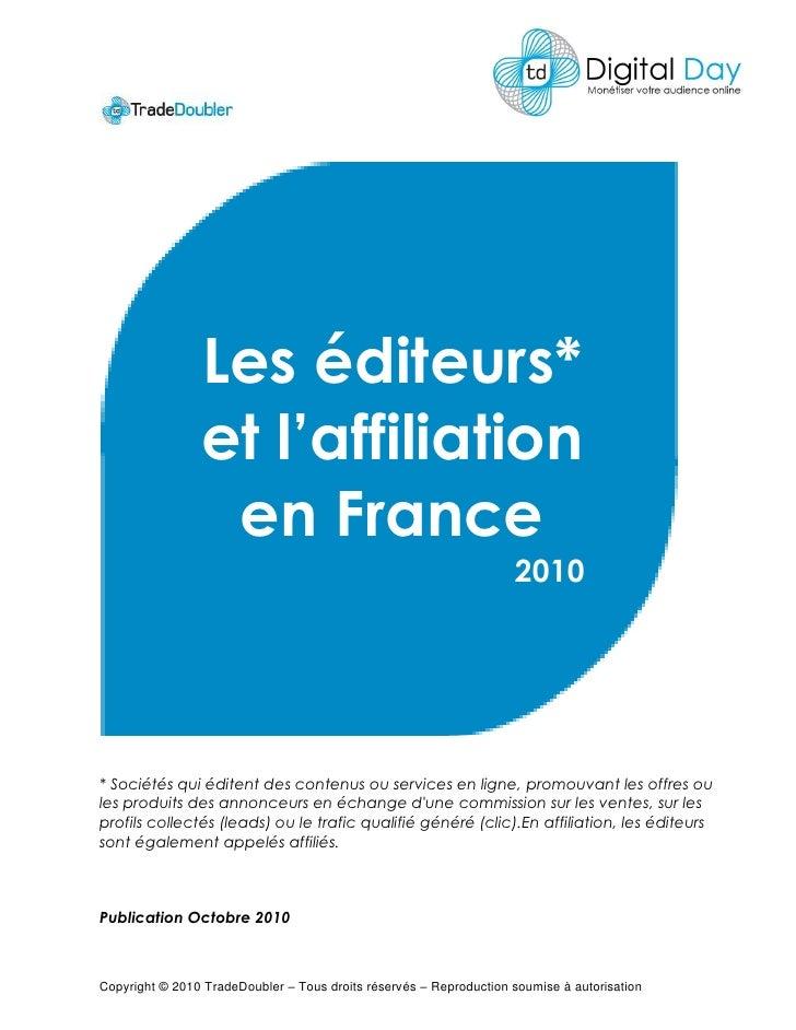 Les éditeurs*                 et l'affiliation                  en France                                                 ...