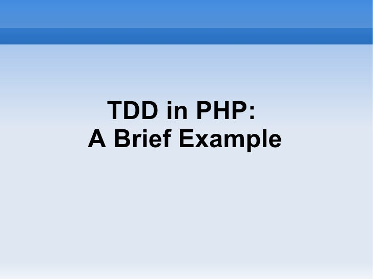 TDD in PHP:  A Brief Example