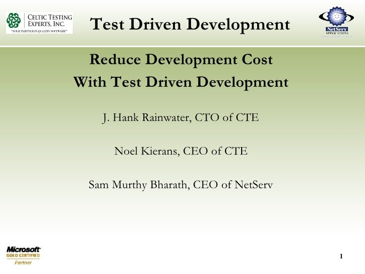 Test Driven Development <ul><li>Reduce Development Cost </li></ul><ul><li>With Test Driven Development </li></ul><ul><li>J...