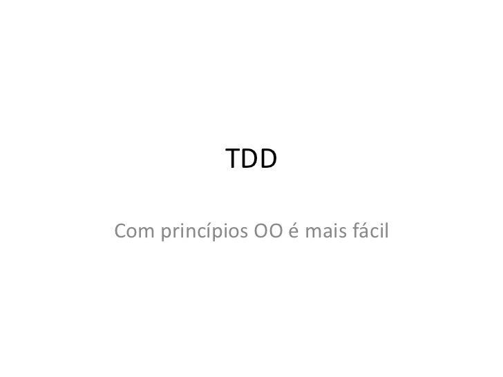 TDD Com princípios OO é mais fácil