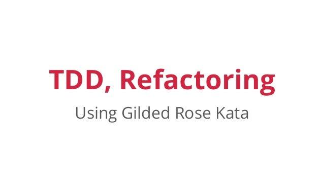 TDD, Refactoring Using Gilded Rose Kata