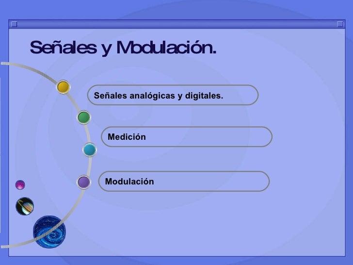 Señales y Modulación. Modulación Señales analógicas y digitales. Medición