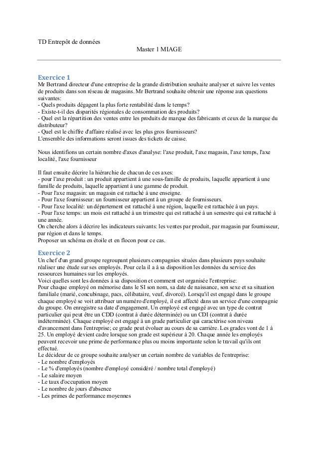 TD Entrepôt de données Master 1 MIAGE Exercice  1   Mr Bertrand directeur d'une entreprise de la grande distribution s...